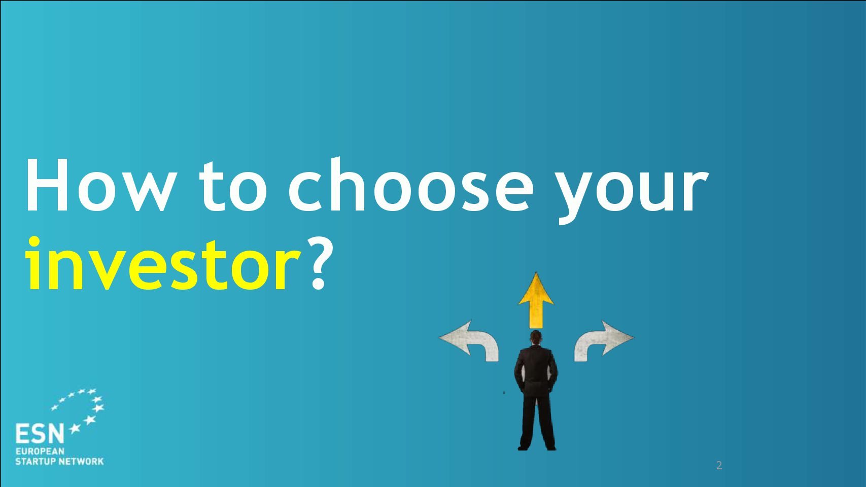 How to choose between investors
