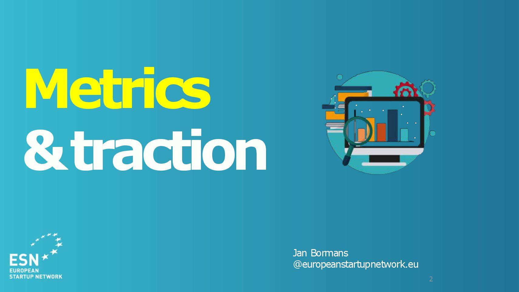 Metrics & Traction